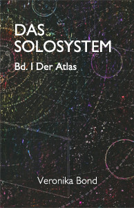 Das Solosystem, Der Atlas Band 1. Veronika Bond